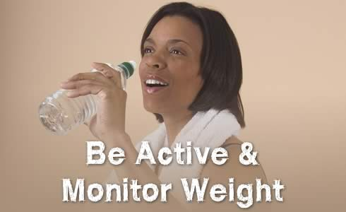 Be Active and Monitor Weight
