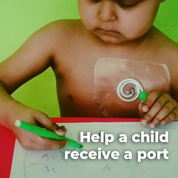 Help a child receive a Braviac port